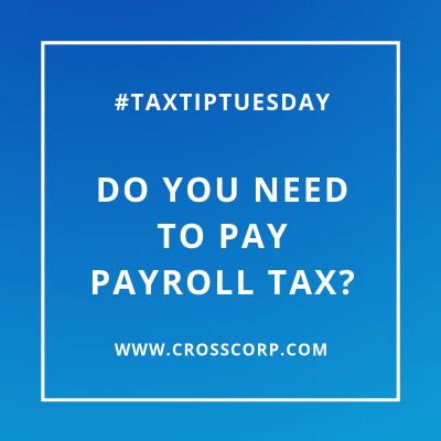 Do you need to pay payroll tax?
