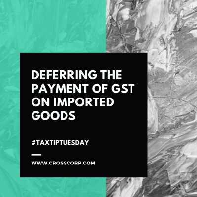 Deferring the payment of GST on imported goods